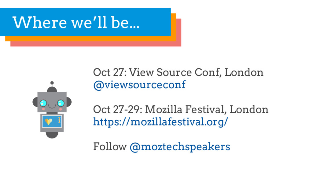 Where we'll be... Oct 27: View Source Conf, Lon...