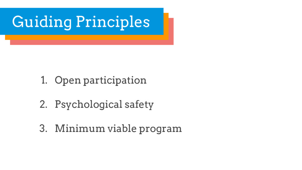 1. Open participation 2. Psychological safety 3...