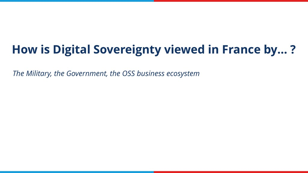 How is Digital Sovereignty viewed in France by…...