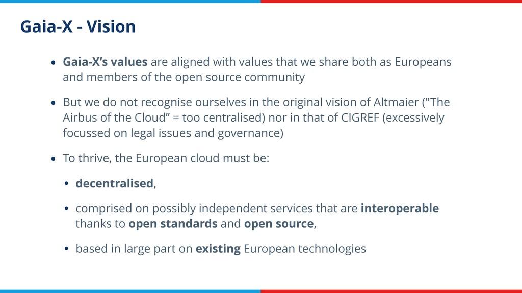 Gaia-X - Vision • Gaia-X's values are aligned w...