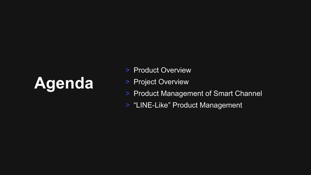 Agenda > Product Overview > Project Overview > ...