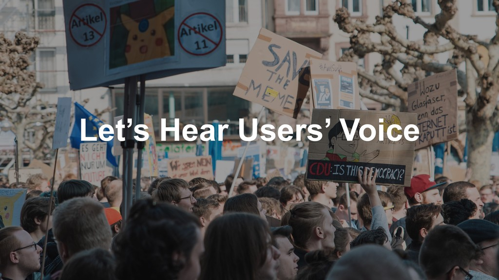 Let's Hear Users' Voice