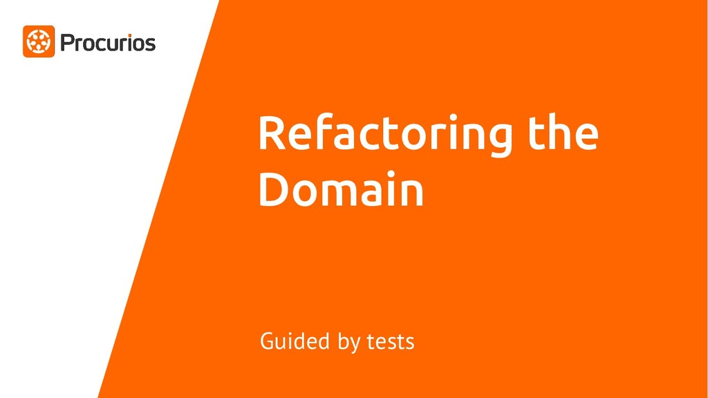 Refactoring the Domain Guided by tests