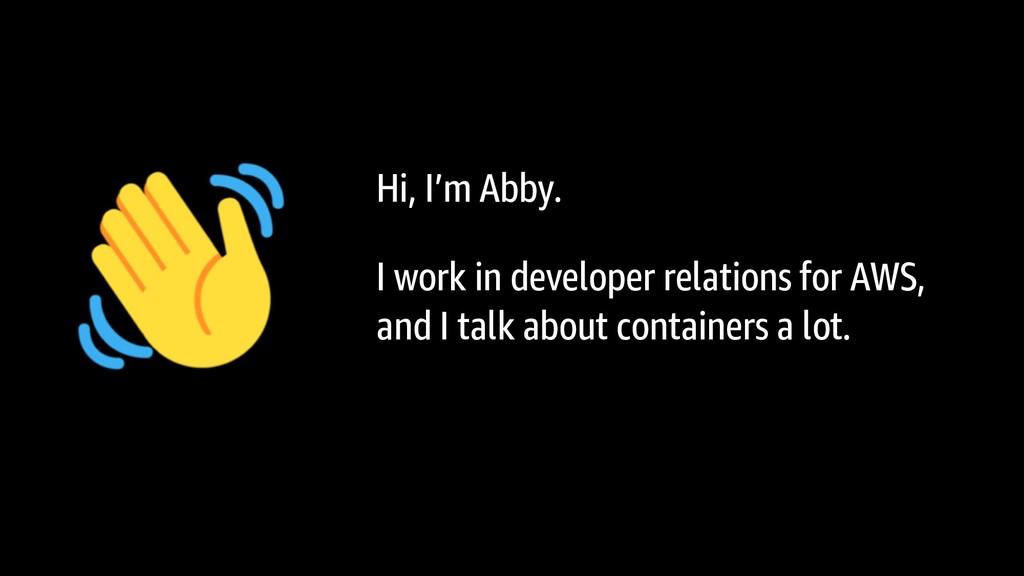 Hi, I'm Abby. I work in developer relations for...