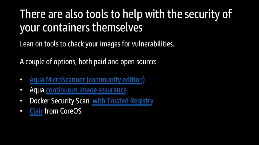 There are also tools to help with the security ...