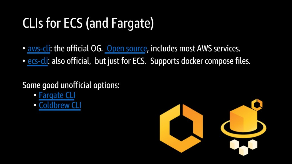 CLIs for ECS (and Fargate) • aws-cli: the offic...
