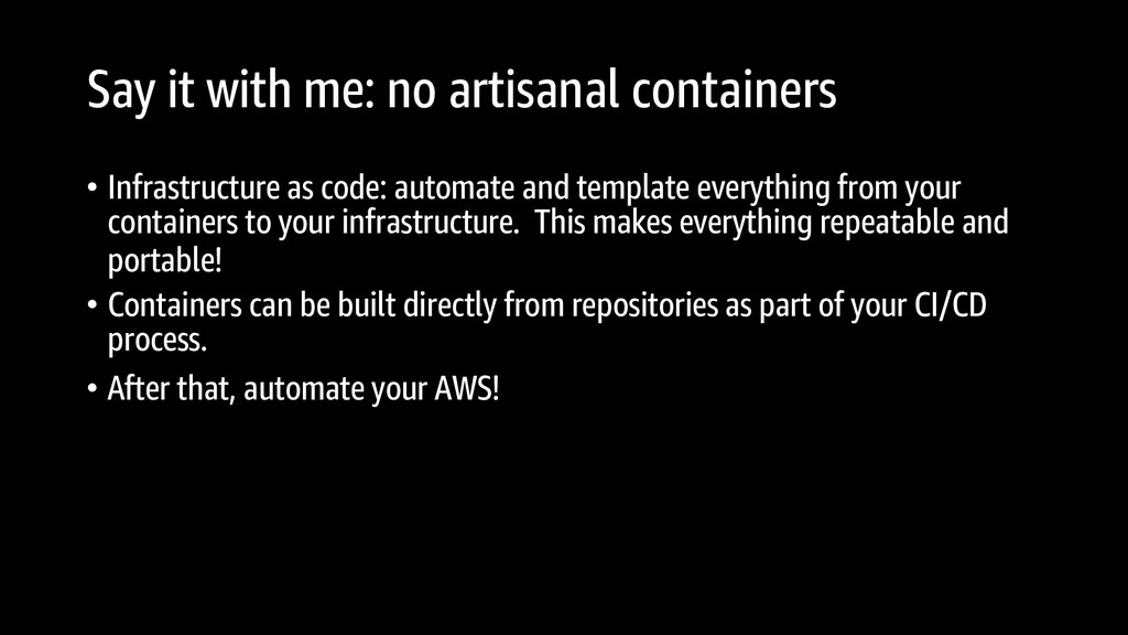 Say it with me: no artisanal containers • Infra...