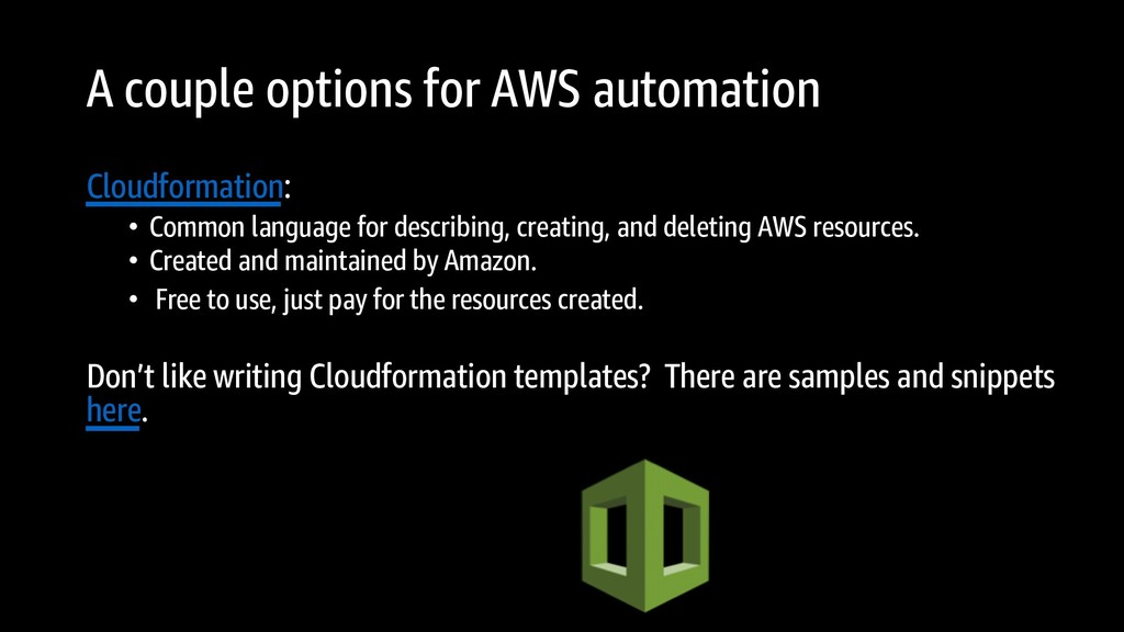 A couple options for AWS automation Cloudformat...