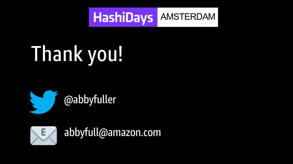 Thank you! @abbyfuller abbyfull@amazon.com AMST...
