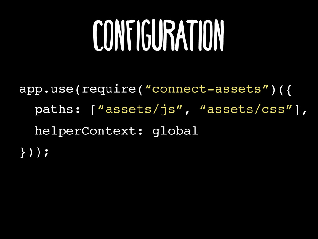 """app.use(require(""""connect-assets"""")({ })); Config..."""