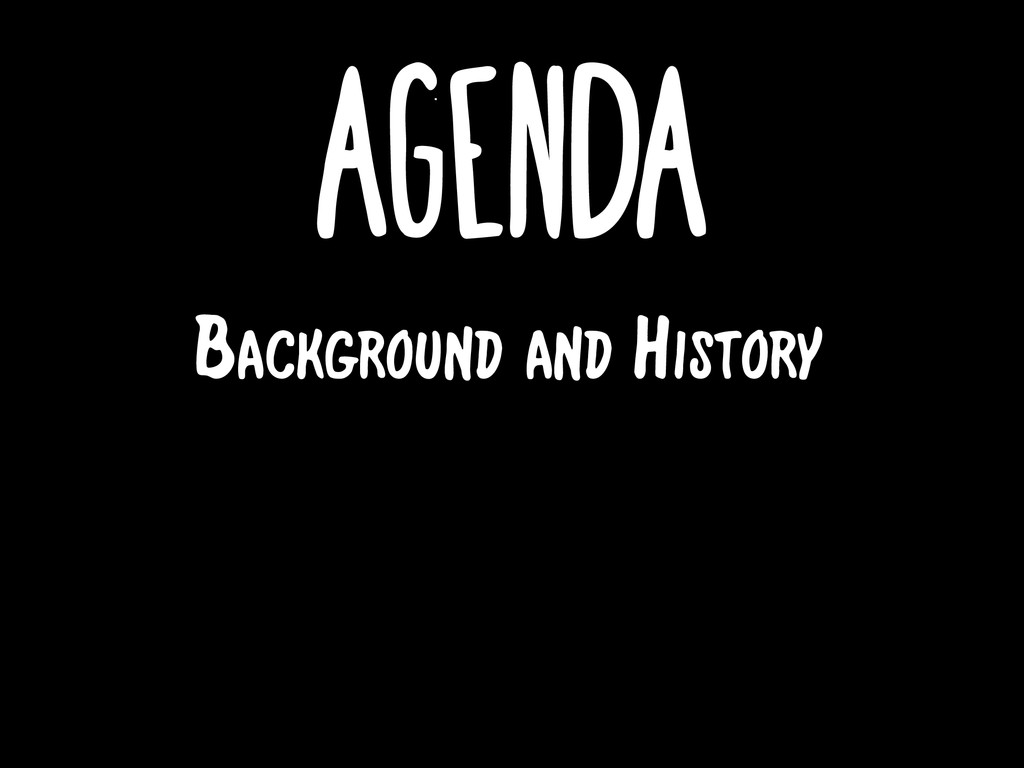 Agenda Background and History