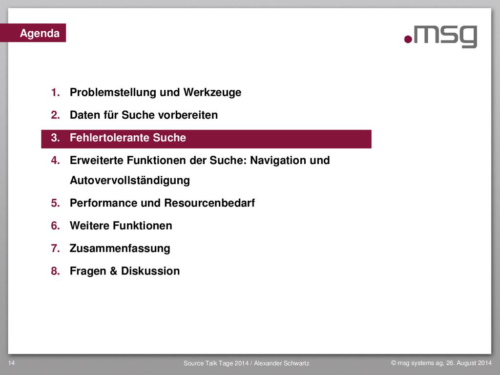 14 Agenda 1. Problemstellung und Werkzeuge 2. D...