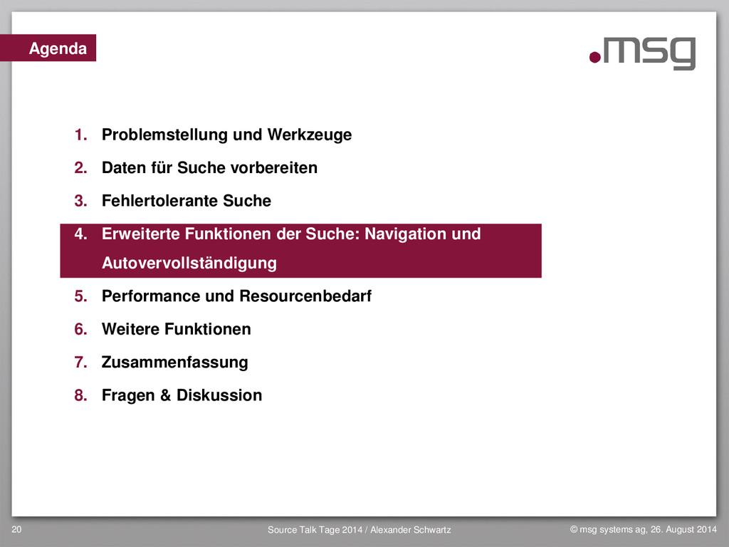 20 Agenda 1. Problemstellung und Werkzeuge 2. D...