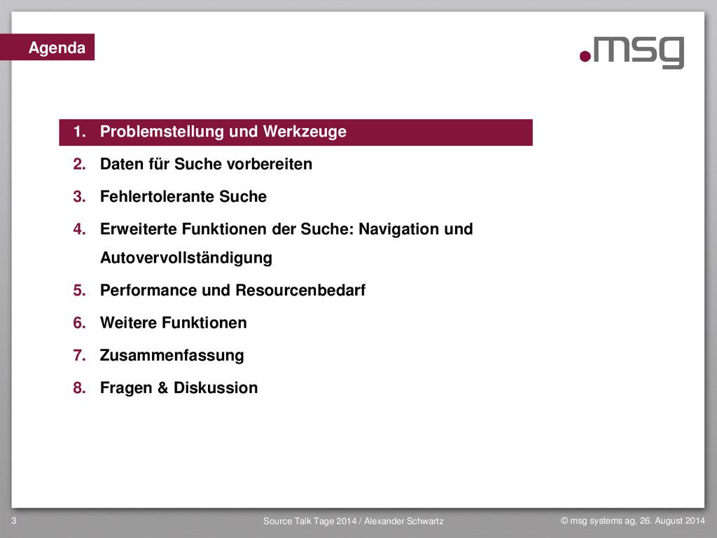 3 Agenda 1. Problemstellung und Werkzeuge 2. Da...