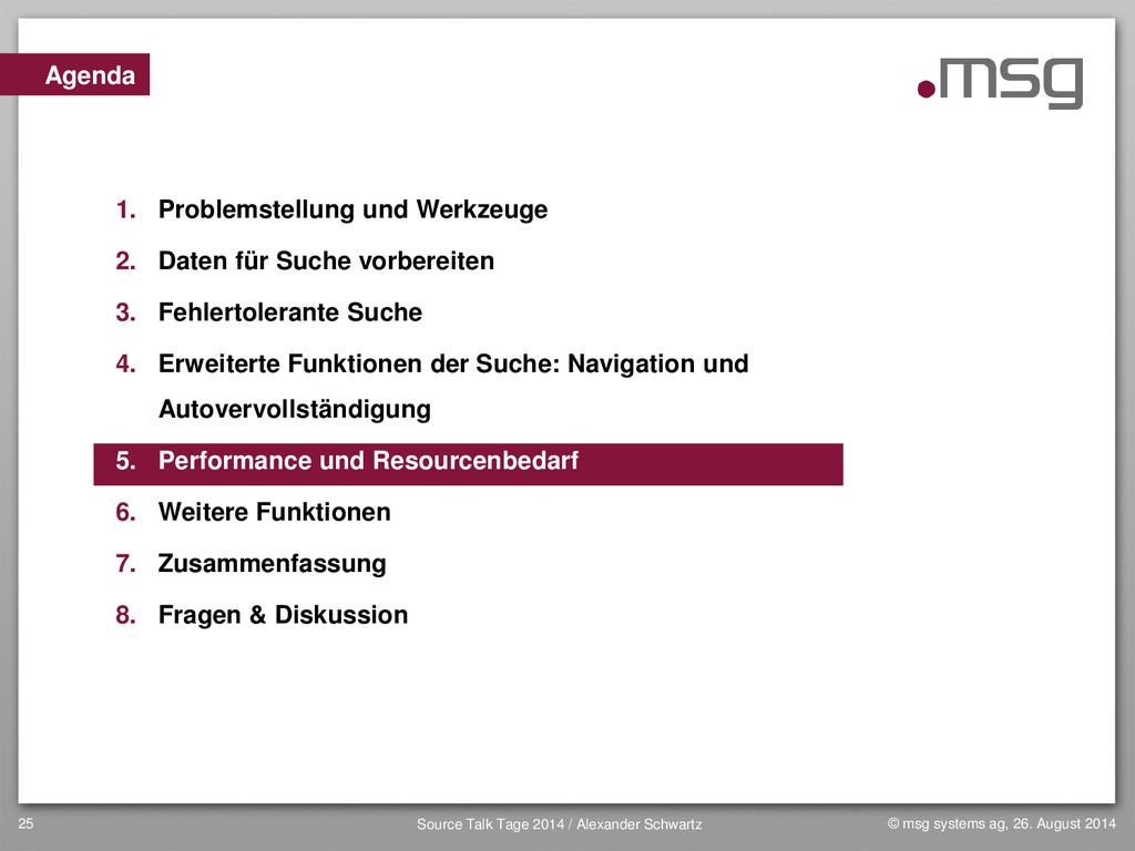 25 Agenda 1. Problemstellung und Werkzeuge 2. D...