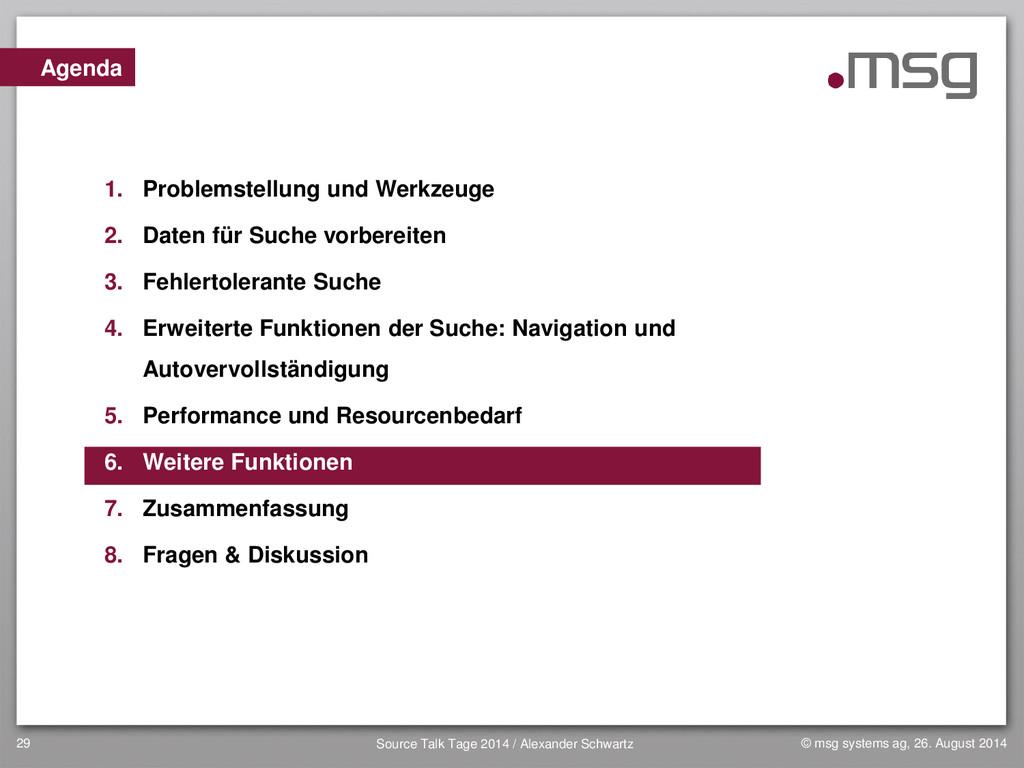 29 Agenda 1. Problemstellung und Werkzeuge 2. D...