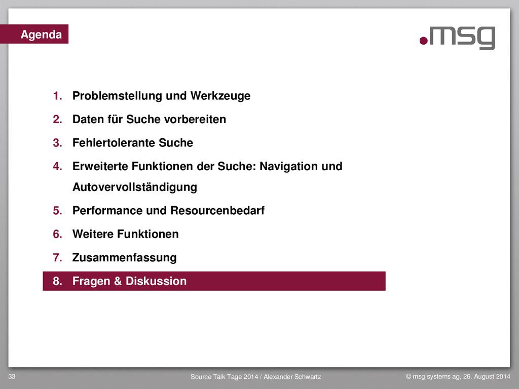 33 Agenda 1. Problemstellung und Werkzeuge 2. D...