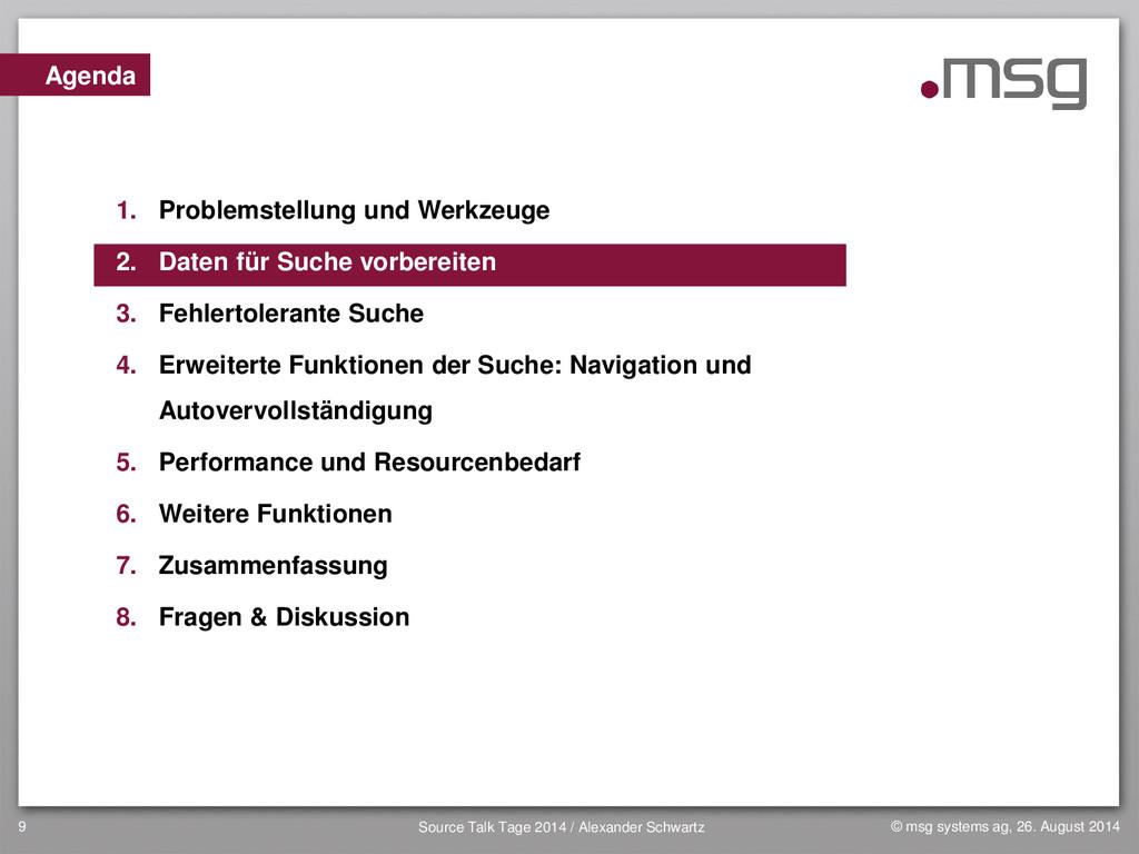 9 Agenda 1. Problemstellung und Werkzeuge 2. Da...