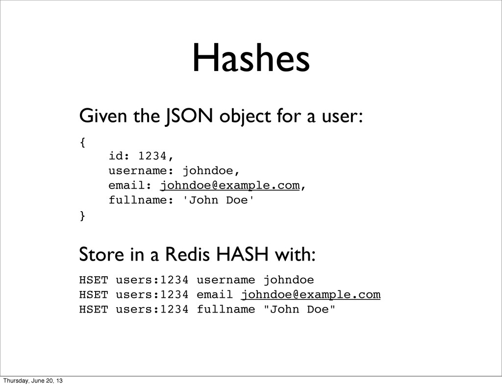 Hashes Given the JSON object for a user: { id: ...