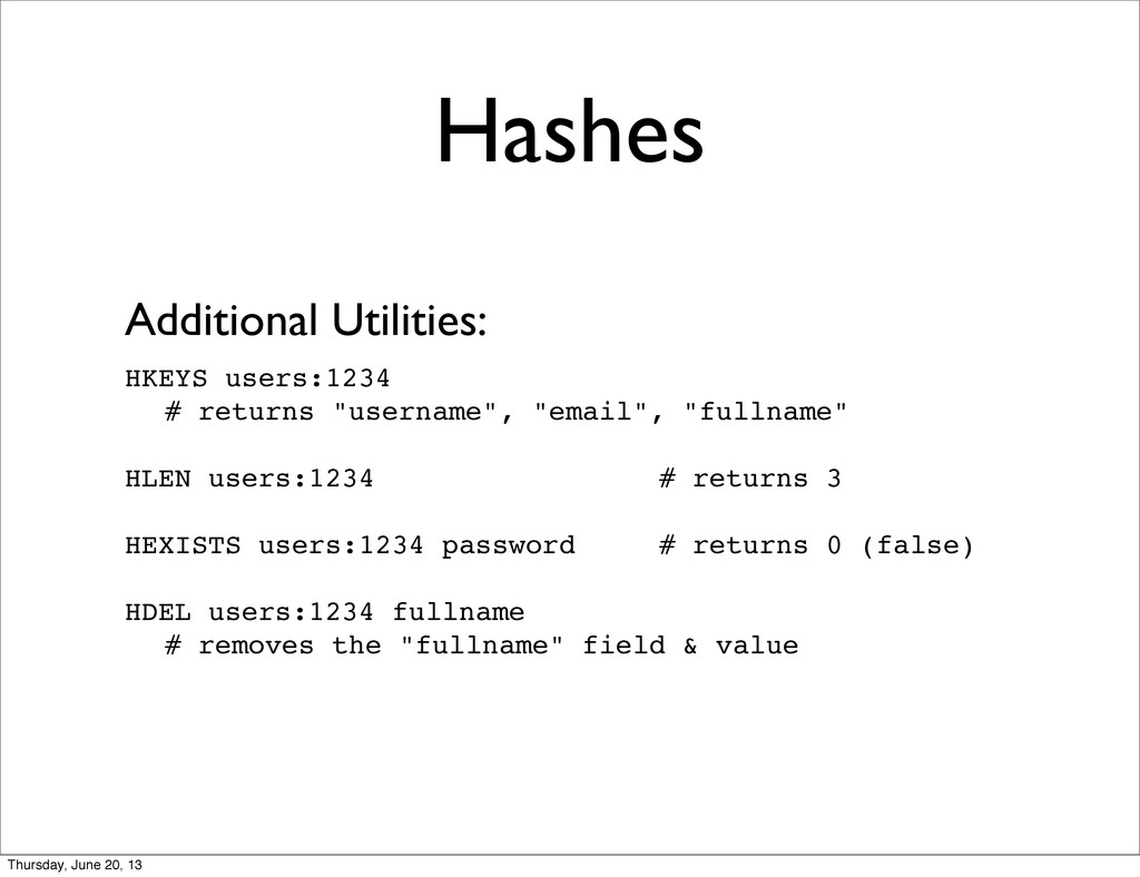 Hashes Additional Utilities: HKEYS users:1234 #...