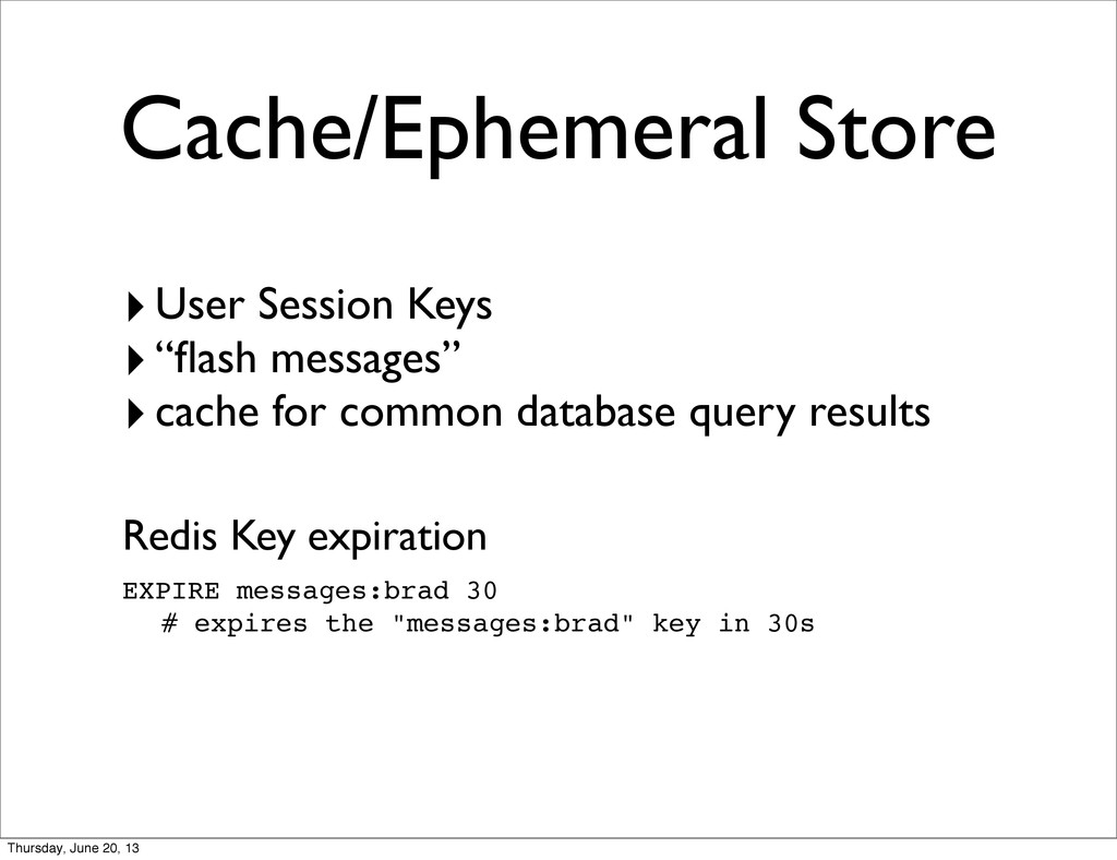 "Cache/Ephemeral Store ‣User Session Keys ‣""flash..."