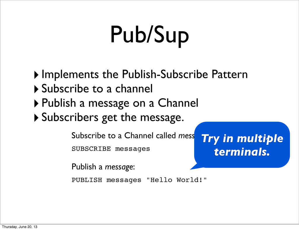 Pub/Sup ‣Implements the Publish-Subscribe Patte...