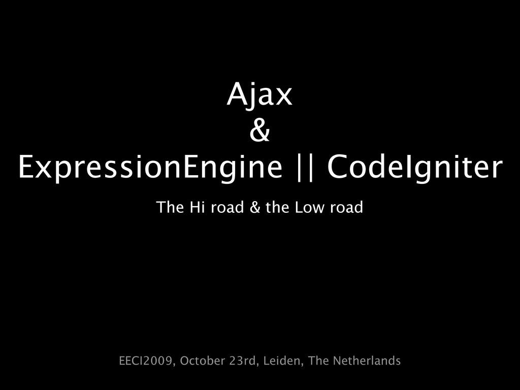 Ajax & ExpressionEngine || CodeIgniter The Hi r...