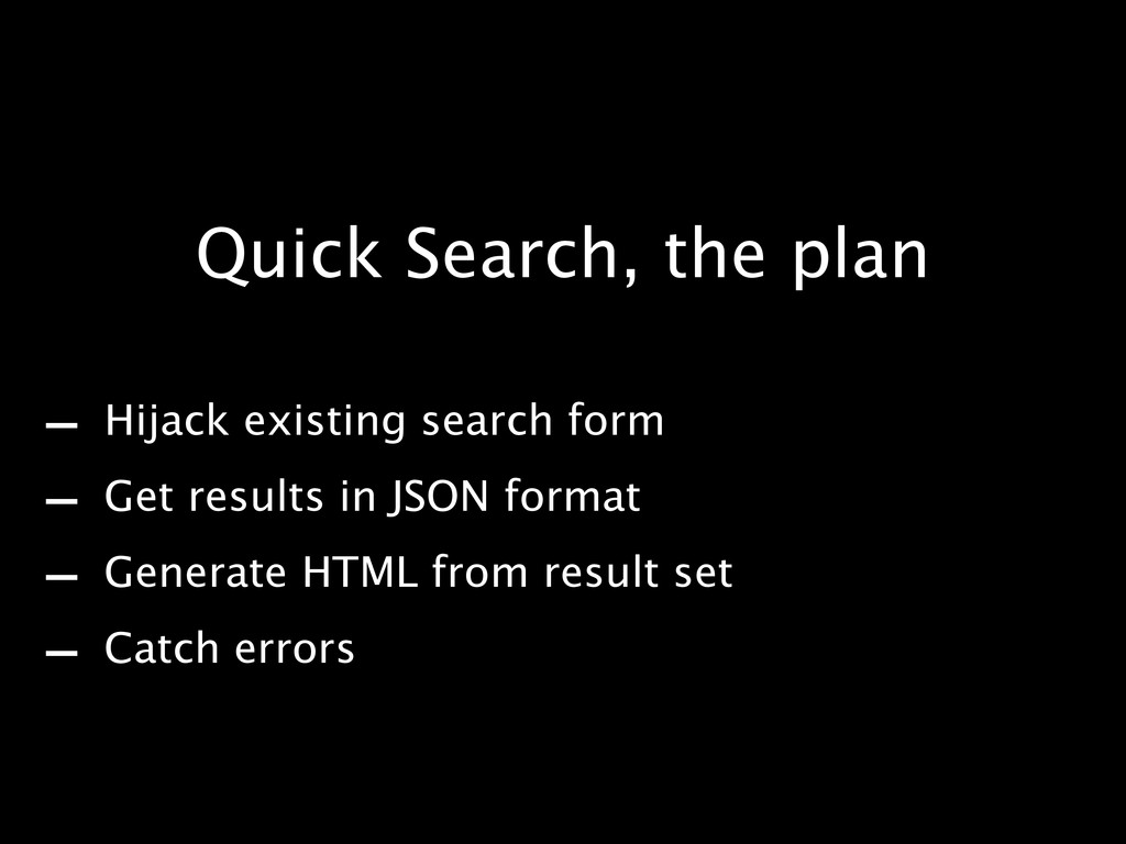 - Hijack existing search form - Get results in ...