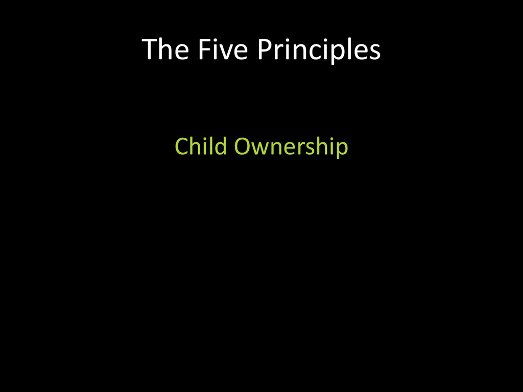 The Five Principles Child Ownership Low Ages Sa...