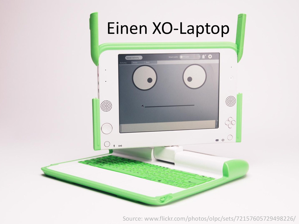 Einen XO-Laptop Source: www.flickr.com/photos/o...
