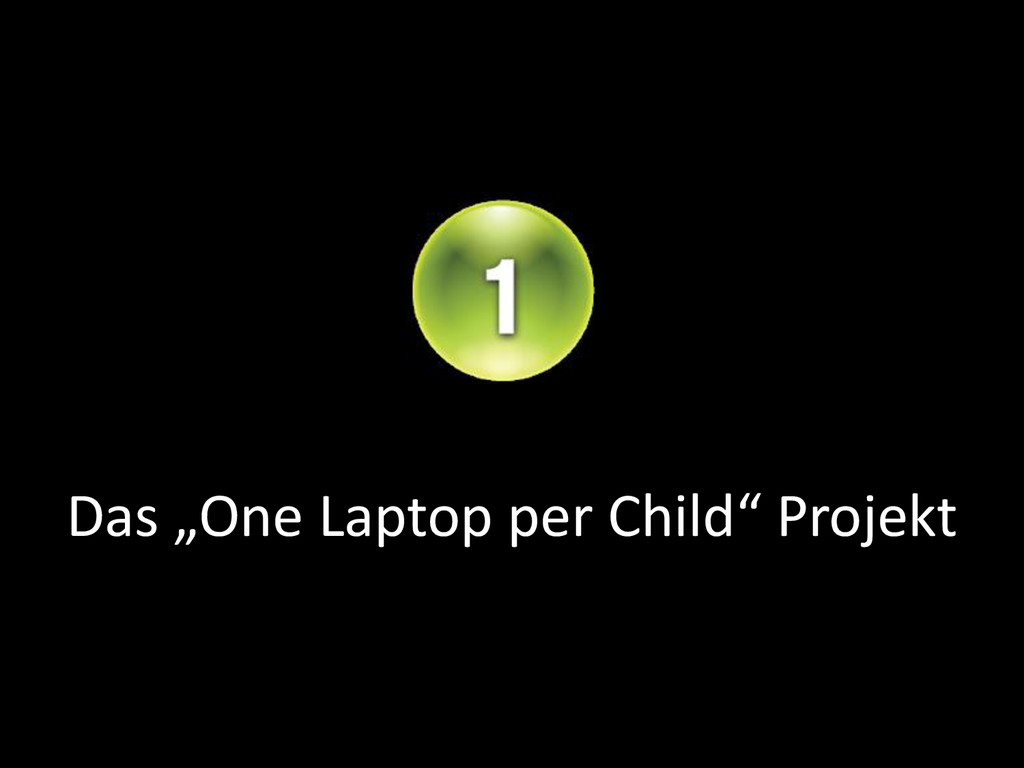 "Das ""One Laptop per Child"" Projekt"