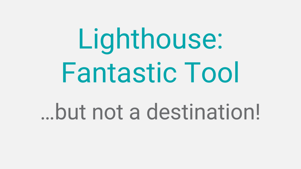 …but not a destination! Lighthouse: Fantastic T...