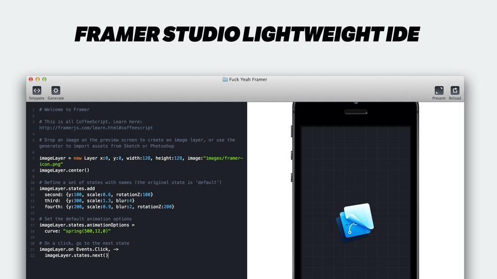 FRAMER STUDIO LIGHTWEIGHT IDE