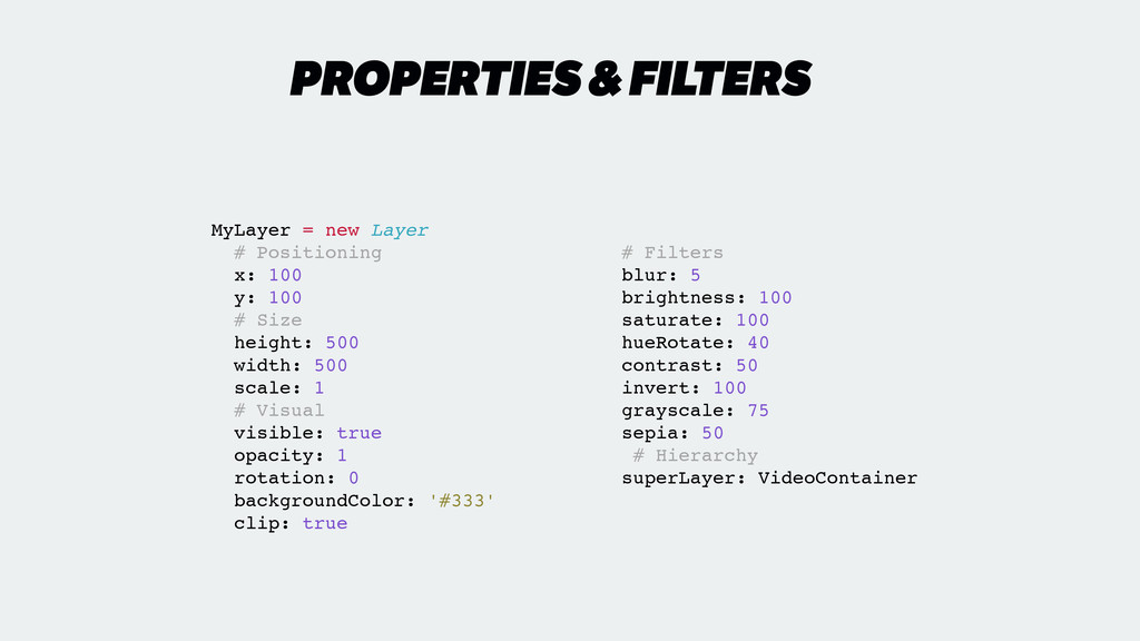 PROPERTIES & FILTERS MyLayer = new Layer! # Pos...