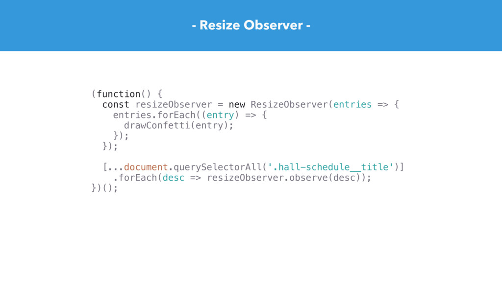 - Resize Observer - (function() { const resizeO...