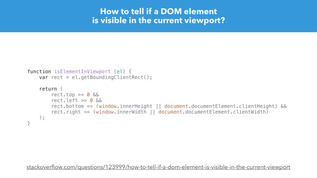 function isElementInViewport (el) { var rect = ...