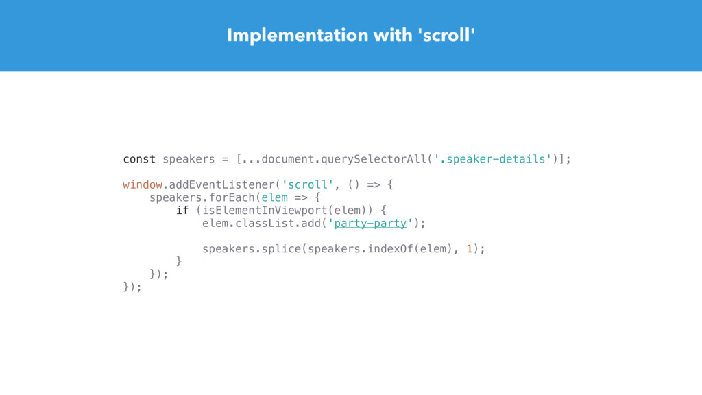 Implementation with 'scroll' const speakers = [...