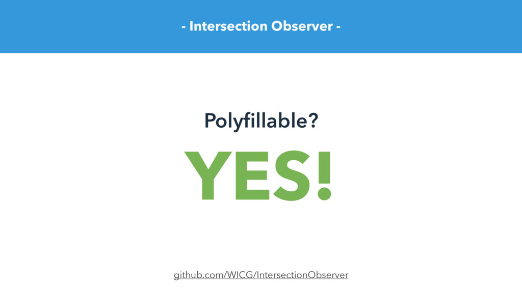 - Intersection Observer - Polyfillable? github.c...