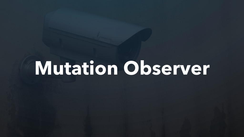 Mutation Observer