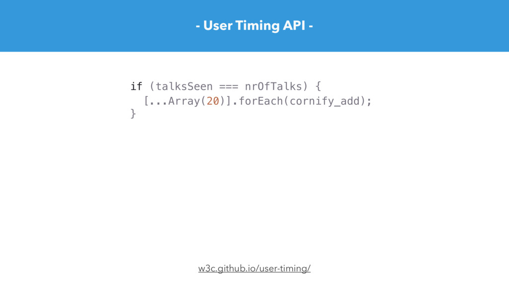 [...Array(20)].forEach(cornify_add); - User Tim...
