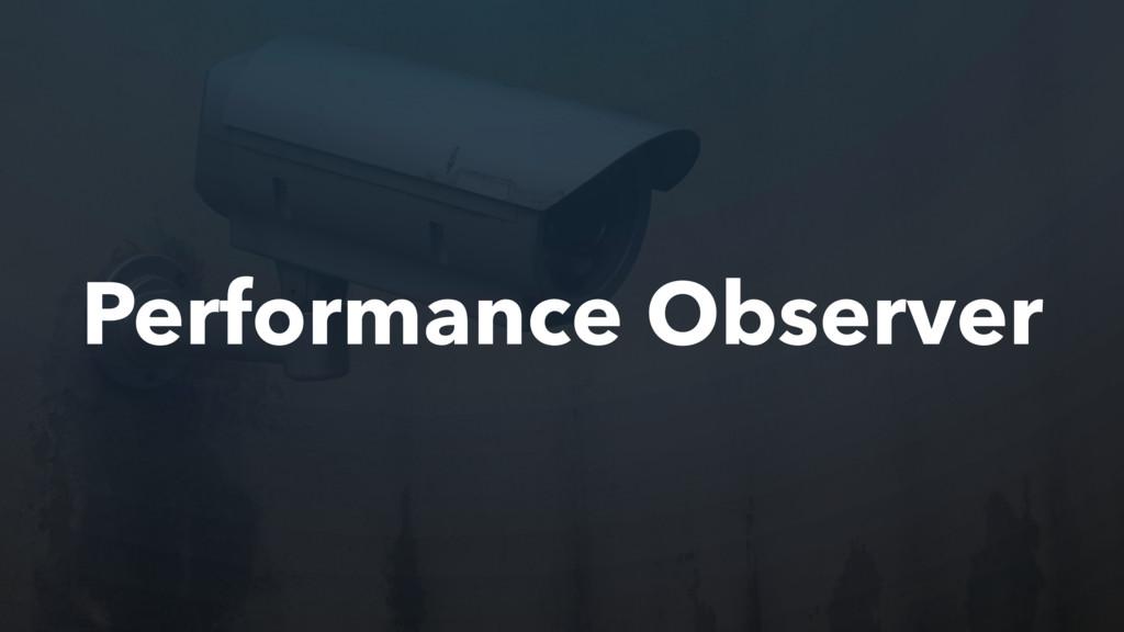 Performance Observer