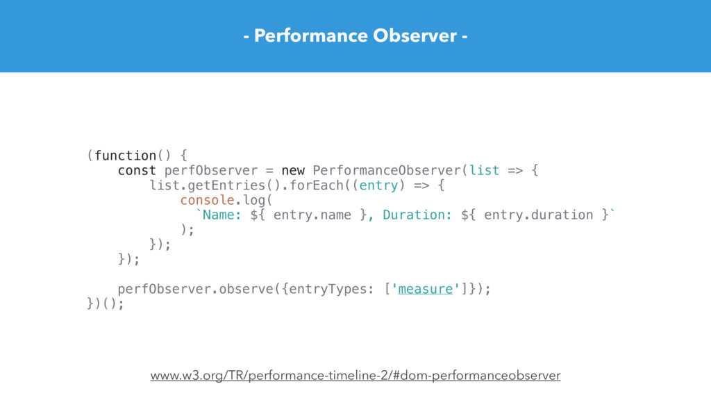 - Performance Observer - (function() { const pe...