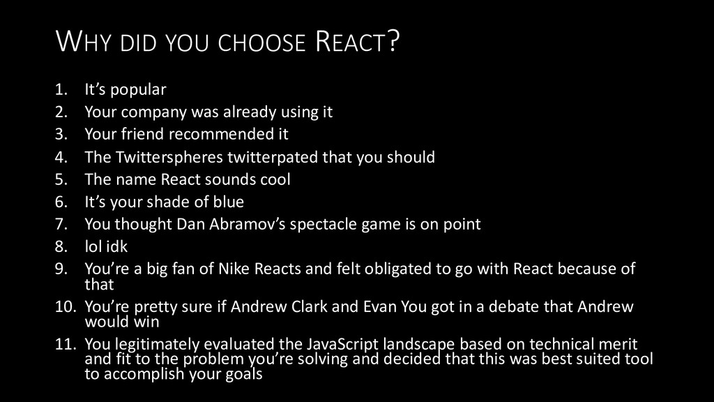 WHY DID YOU CHOOSE REACT? 1. It's popular 2. Yo...