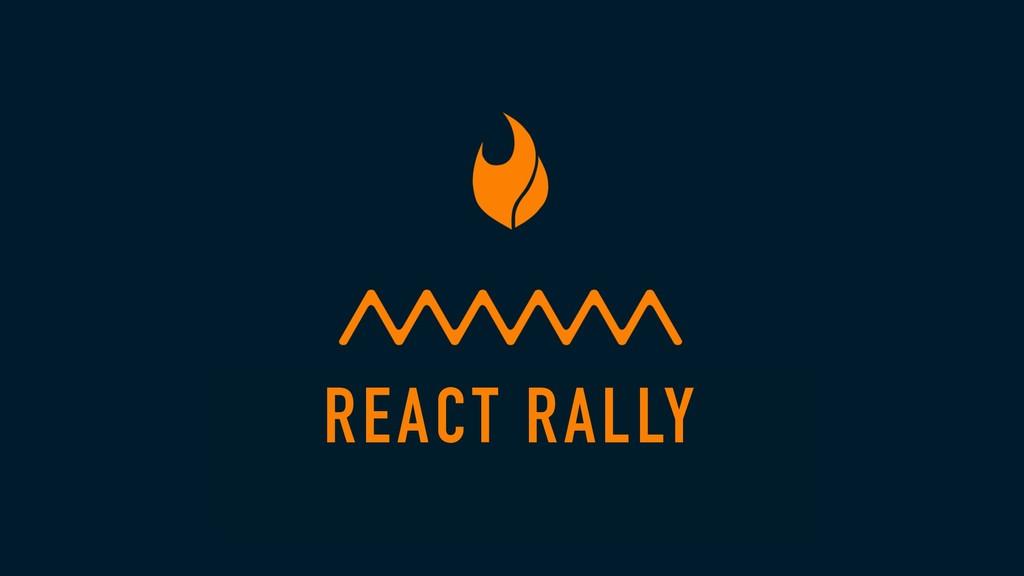 REACT RALLY