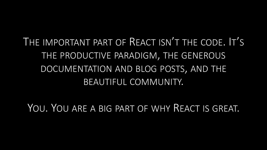 THE IMPORTANT PART OF REACT ISN'T THE CODE. IT'...
