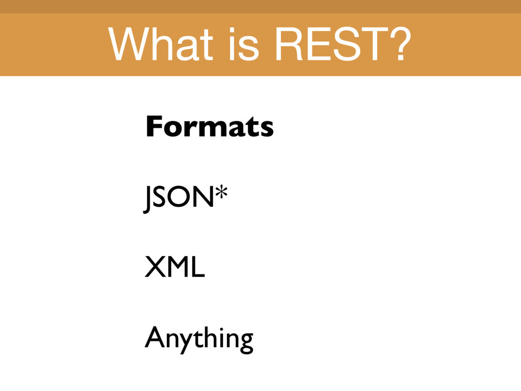 Title Title Formats JSON* XML Anything What is ...
