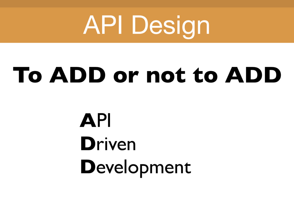 Title Title To ADD or not to ADD API Driven Dev...