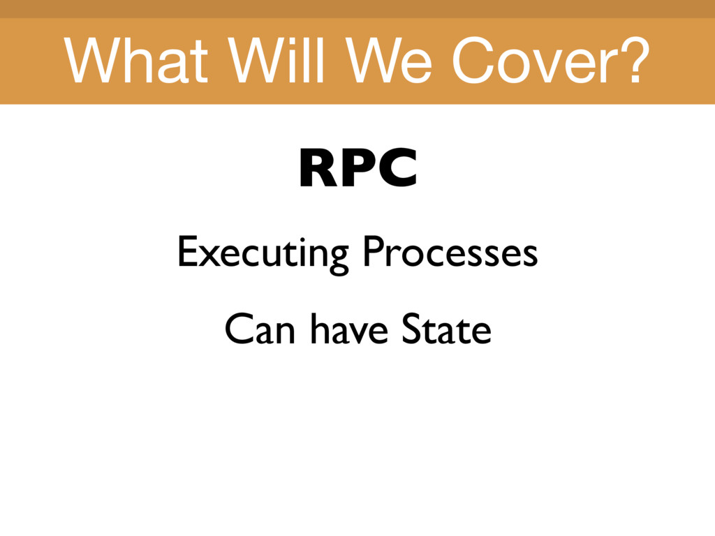 Title Title What Will We Cover? RPC Executing P...
