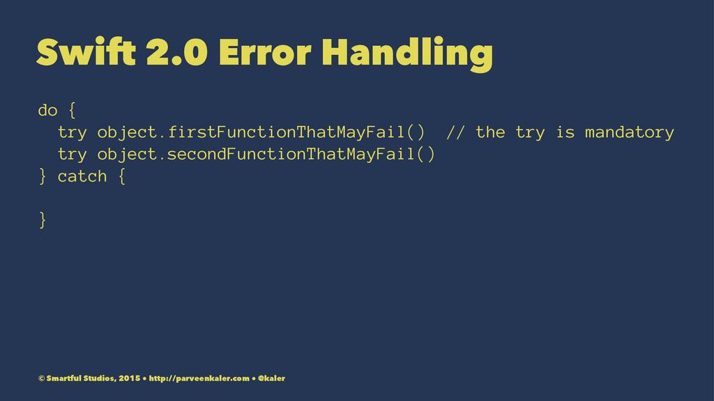 Swift 2.0 Error Handling do { try object.firstF...
