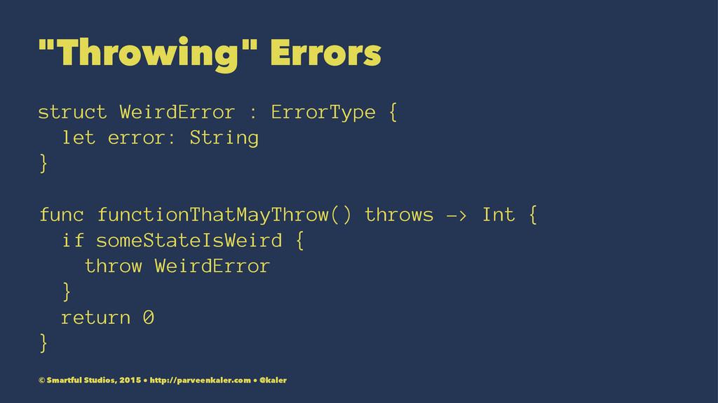 """""""Throwing"""" Errors struct WeirdError : ErrorType..."""